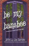 Be My Banshee (Purple Door Detective Agency) (Volume 1) - Joyce Lavene, Jeni Chappelle, Jim Lavene