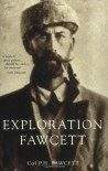 Exploration Fawcett - Col. Percy Fawcett