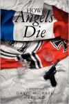 How Angels Die - David-Michael Harding