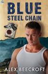 Blue Steel Chain: A Trowchester Blues Novel - Alex Beecroft