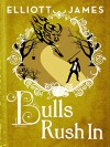 Bulls Rush In (Pax Arcana) - Elliott James