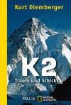 K2 Traum und Schicksal - Kurt Diemberger