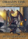 Dragon Time and Other Stories - Ruth Nestvold