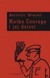 Matka Courage i jej dzieci. - Bertolt Brecht