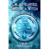 Cold Hearted Son of a Witch - M.R. Mathias