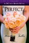 A Perfect Fit (A DiCarlos Brides novel, book 1) (A DiCarlo Brides Novel) (Volume 1) - Heather Tullis