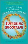 Suffering Succotash: A Picky Eater's Quest to Understand Why We Hate the Foods We Hate - Stephanie V.W. Lucianovic