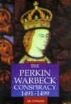 The Perkin Warbeck Conspiracy, 1491-1499 - Ian Arthurson