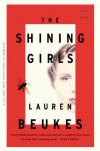 The Shining Girls: A Novel - Lauren Beukes
