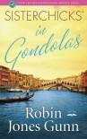 Sisterchicks in Gondolas - Robin Jones Gunn