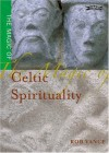 The Magic of Celtic Spirituality - Rob Vance, Robert Vance