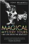 Magical Mystery Tours: My Life with the Beatles - Tony Bramwell, Rosemary Kingsland