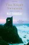 The Night Swimmer - Matt Bondurant