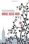 Rose Sees Red - Cecil Castellucci
