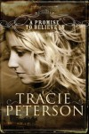 A Promise to Believe In - Tracie Peterson