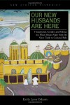 Our New Husbands Are Here: Households, Gender, and Politics in a West African State from the Slave Trade to Colonial Rule - Emily Lynn Osborn