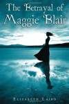 The Betrayal of Maggie Blair - Elizabeth Laird
