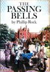 The Passing Bells - Phillip Rock
