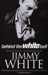 Behind The White Ball - Jimmy White