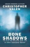 Bone Shadows (John Santana) - Christopher Valen