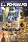 T-backs, T-shirts, Coat and Suit - E.L. Konigsburg