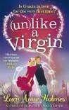 Unlike a Virgin - Lucy-Anne Holmes