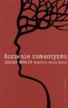 Korzenie romantyzmu - Isaiah Berlin