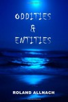 Oddities & Entities - Roland Allnach