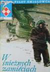 Pilot śmigłowca: W śnieżnych zamieciach - Grzegorz Rosiński, Witold Jarkowski
