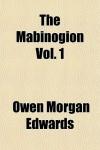 The Mabinogion Vol. 1 - Owen Morgan Edwards, Charlotte Elizabeth Guest