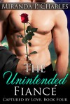 The Unintended Fiance - Miranda P. Charles