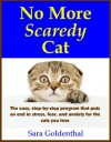 No More Scaredy Cat: The easy, step-by-step program that puts an end to stress, fear and anxiety for the cats you love (Mini Kitty Books) - Sara Goldenthal