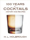 100 Years of Cocktails - H.L. Holbrough
