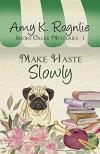 Make Haste Slowly - Rognlie,  Amy