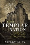 First Templar Nation: How the Knights Templar Created Europe's First Nation-state - Freddy Silva