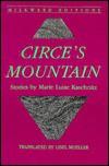 Circe's Mountain - Luise Kaschnitz