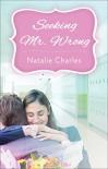Seeking Mr. Wrong - Natalie Charles