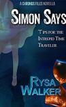 Simon Says: Tips for the Intrepid Time Traveler - Rysa Walker