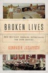 Broken Lives: How Ordinary Germans Experienced the 20th Century - Konrad H. Jarausch