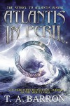Atlantis in Peril (Atlantis Saga) - T. A. Barron