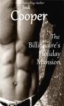 Romance: The Billionaire's Holiday Mansion (Billionaire's Mansion Book 3) - Jodi Cooper