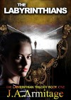 The Labyrinthians (The Labyrinthian Trilogy Book 1) - J.A. Armitage