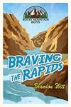 Braving the Rapids - Brandon Witt