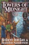 Towers of Midnight (Wheel of Time, Book Thirteen) By Robert Jordan, Brandon Sanderson - -Author-