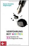 Verführung mit Worten: 33 Quickies für erfolgreiche Texte (German Edition) - Karen Christine Angermayer