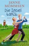 Die Insel tanzt - Janne Mommsen