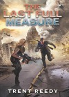 The Last Full Measure (Divided We Fall, Book 3) - Trent Reedy