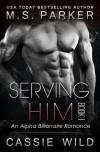 Serving HIM Vol. 1 - M.S. Parker, Cassie Wild