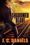 Shadowed Blade - J.C. Daniels