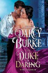The Duke of Daring - Darcy Burke